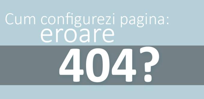 Configurarea paginii de eroare 404