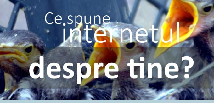 Ce spune internetul despre tine